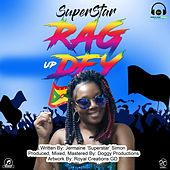 Rag Up Dey by Superstar