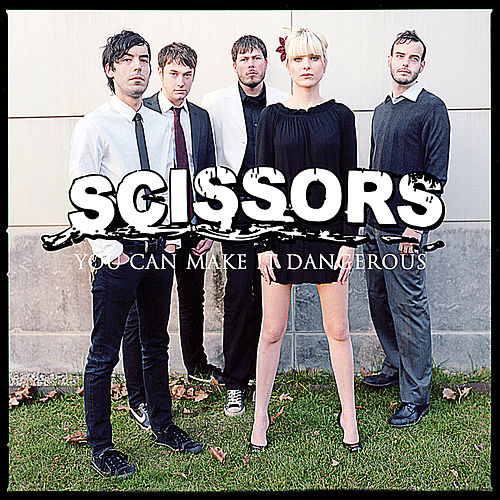 You Can Make It Dangerous by Scissors
