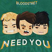 Need You by BloodStreet