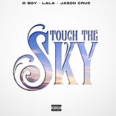 Touch the Sky by D Boy