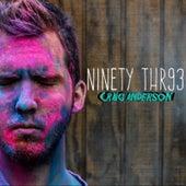 Ninety Thr93 de Craig Anderson