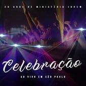 CELEBRAÇÃO (20 Anos de Ministério Jovem) (Ao Vivo em São Paulo) de Ministério Jovem