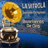 La Vitrola Rancheras de Oro de Various Artists