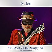 The Point / One Naughty Flat (All Tracks Remastered) by Dr. John