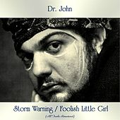 Storm Warning / Foolish Little Girl (All Tracks Remastered) de Dr. John