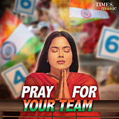 Pray for Your Team by Various Artists