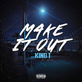 Make It Out by King Tee