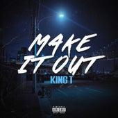 Make It Out von King Tee