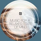 Music for a Relaxed State of Mind von Study Music