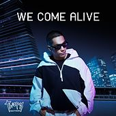 We Come Alive by Twopee Southside