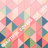 Beautiful Covers Set 2019 – Best Instrumental Interpretations of Very Popular Melodies Played on the Guitar, Piano and Violin von Peaceful Piano Relaxing Piano Music Consort