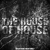 The House of House (Selected Beats Only) von Various Artists