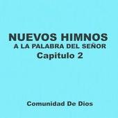 Nuevos Himnos: A la Palabra del Señor, Capítulo 2 de Comunidad de Dios