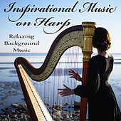 Inspirational Music on Harp - Relaxing Background Music de The O'Neill Brothers Group