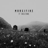 77 Skeletons von Morsifire