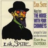 Erik Satie, The House With Four Chimneys de Eddy