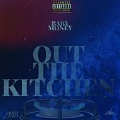 Out The Kitchen by Baby Money