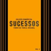 Coleção Romântica Sucessos, Vol. 3 de Forró de favela original