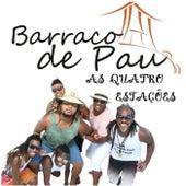 As Quatro Estações (Ao Vivo) de Grupo Barraco de Pau