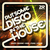 Z Records presents Put Some Disco in the House by Various Artists