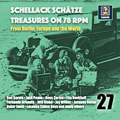 Schellack Schätze: Treasures on 78 RPM from Berlin, Europe and the World, Vol. 27 de Various Artists