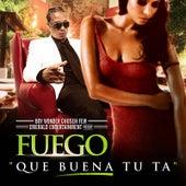 Que Buena Tu Ta - Single de Fuego