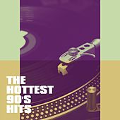 The Hottest 90's Hits by Various Artists