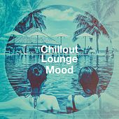 Chillout Lounge Mood by Various Artists