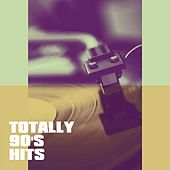 Totally 90's Hits by Various Artists