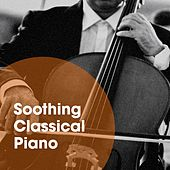 Soothing Classical Piano by Various Artists