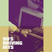 90's Driving Hits by Various Artists