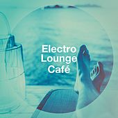 Electro Lounge Café by Various Artists