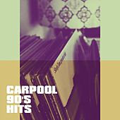 Carpool 90's Hits by Various Artists