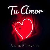 Tu Amor de Aldrin Echeverri