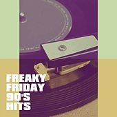 Freaky Friday 90's Hits by Various Artists