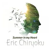 Summer in My Heart by Eric Chiryoku