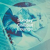 Sunday Chillout Lounge by Various Artists