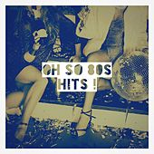 Oh so 80S Hits! by Various Artists