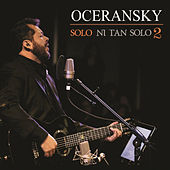 Sólo / Ni Tan Sólo 2 de Edgar Oceransky
