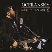 Sólo / Ni Tan Sólo 2 van Edgar Oceransky