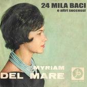 24 Mila Baci E Altri Successi von Myriam Del Mare