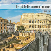Le più belle canzoni romane, Vol. 2 by Various Artists