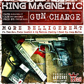 More Belligerent (feat. Tom Sav, Twin Gambit & GQ Nothin Pretty) by King Magnetic