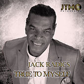 True to Myself by Jack Radics