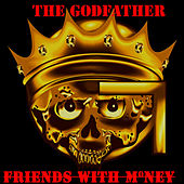 Friends with Money by Godfather