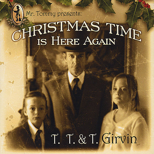 christmas time is here again by tommy girvin - Tommy Christmas