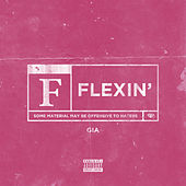 Flexin by Gia