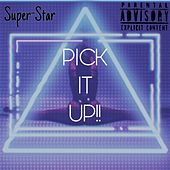 Pick It Up von Superstar