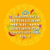 Corridos de la Revolución Mexicana Resitados por: Ignacio López Tarso, Vol. 2 von Various Artists