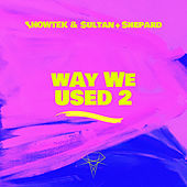 Way We Used 2 von Showtek